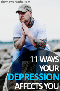 The Traps of Depression: 11 Ways Depression is Affecting You