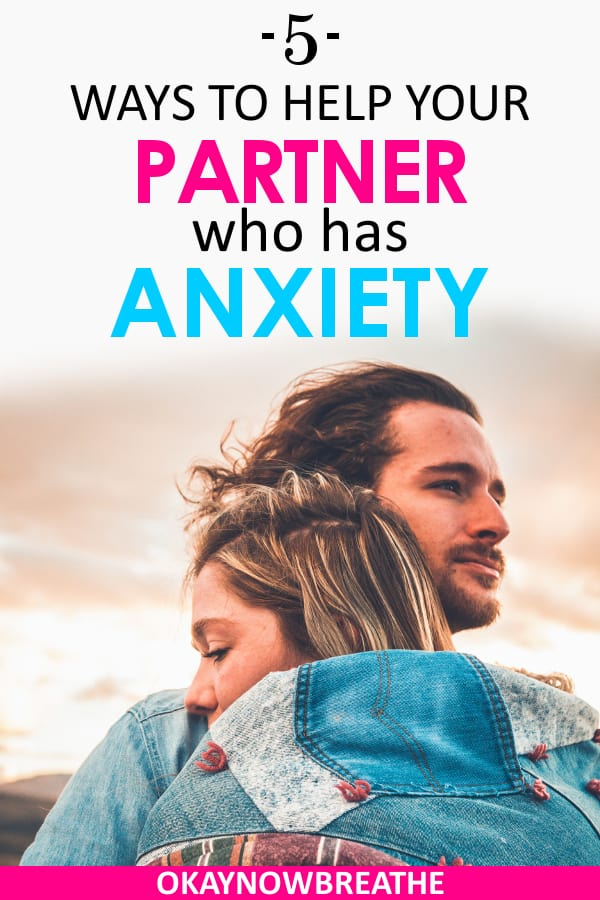 Couple embracing with the text 5 ways to help your partner who has anxiety