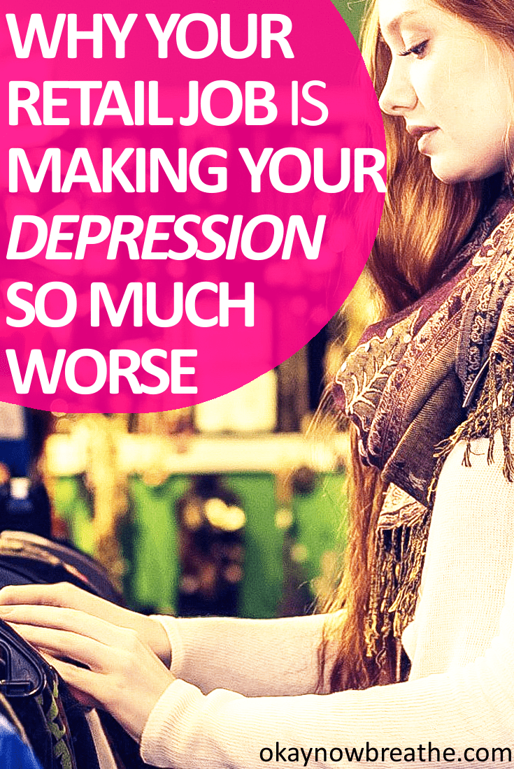 Why Your Retail Job is Making Your Depression Worse