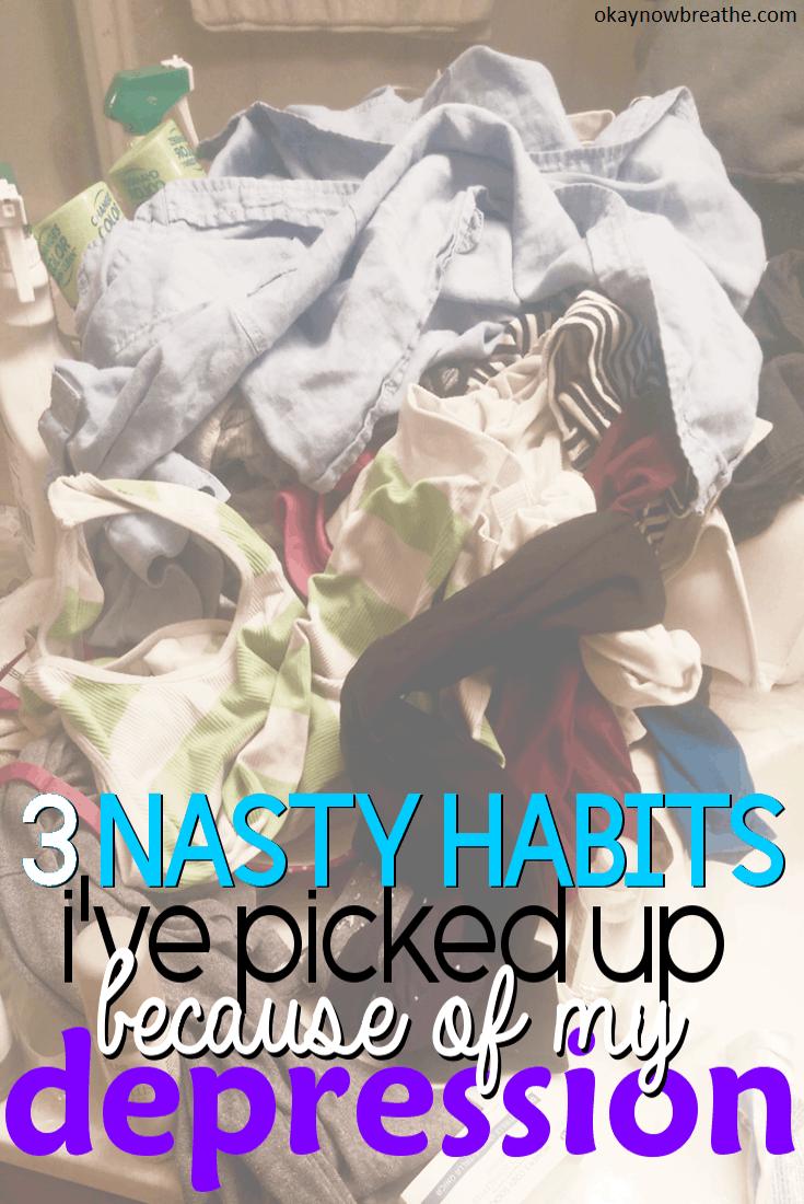 3 Nasty Habits I've Picked Up Because of Depression