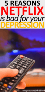 Hand holding TV remote. Title says 5 reasons Netflix is bad for your depression