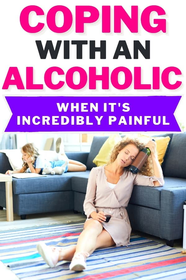 Mom with wine passed out next to couch. Daughter is laying on the couch. Text says coping with an alcoholic when it's incredibly painful