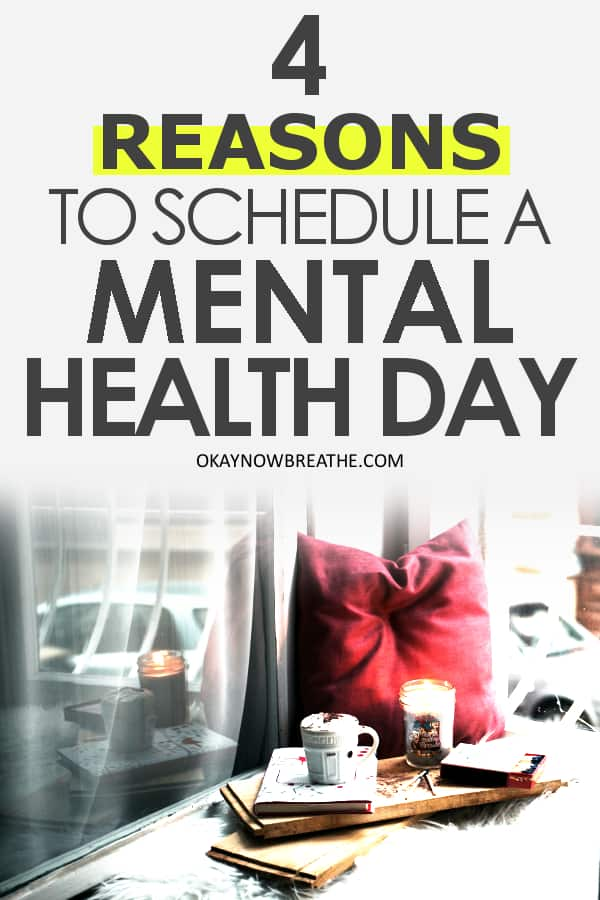 Reads 4 Reasons to Schedule a Mental Health Day. Has a red pillow next to a window with a mug, candle, and books