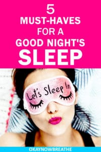 Female with a pink sleeping eye mask. Title says 5 Must-Haves for a Good Night's Sleep