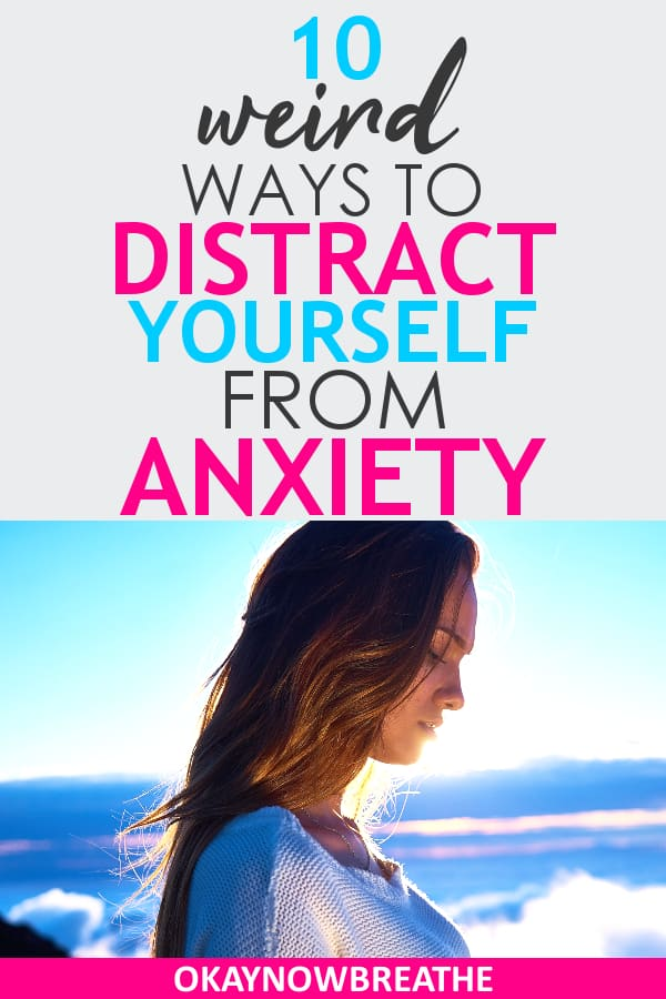 Female with bright blue sky in the background looking down. Overlay text reads 10 weird ways to distract yourself from anxiety