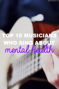 Top 10 Musicians Who Sing About Mental Health