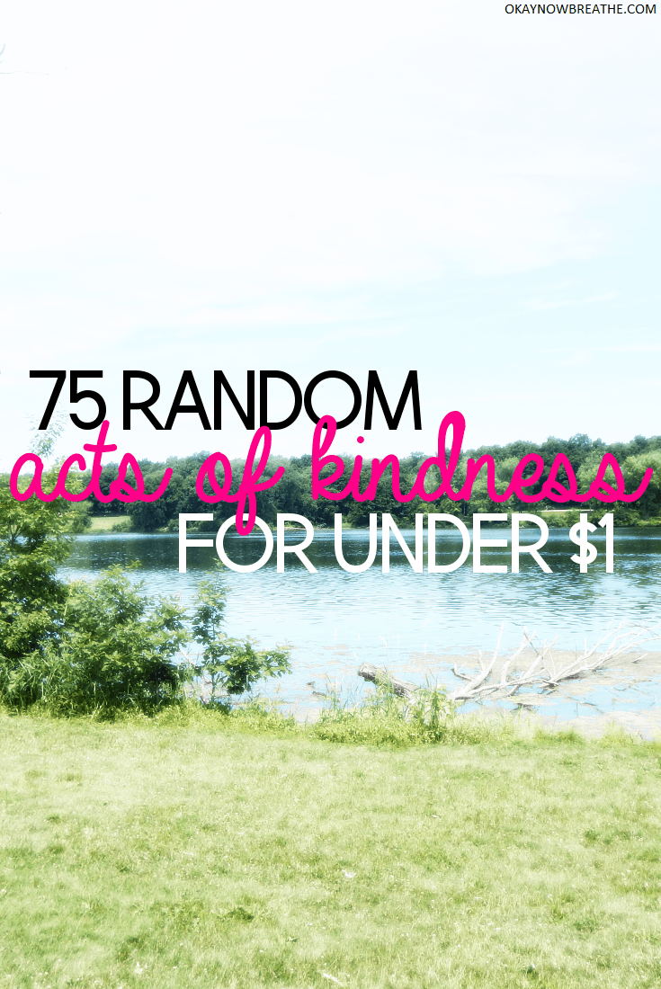 75 Random Acts of Kindness for Under $1