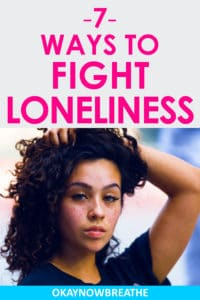 I struggle with major depression and severe social anxiety, so feelings of loneliness are always there. Here are 7 weird ways I try to fight loneliness.
