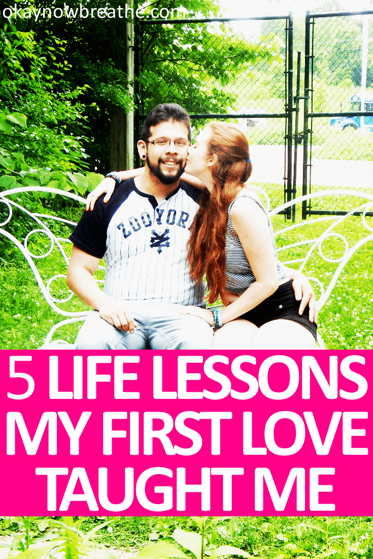 These life lessons my first love taught me definitely changed me, and I'm so much of a better person because of him. This relationship taught me a lot.