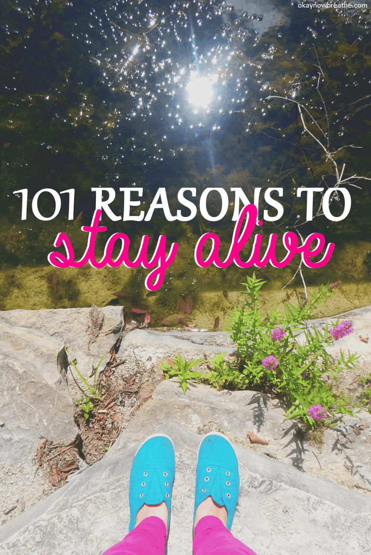 101 Reasons to Keep Living