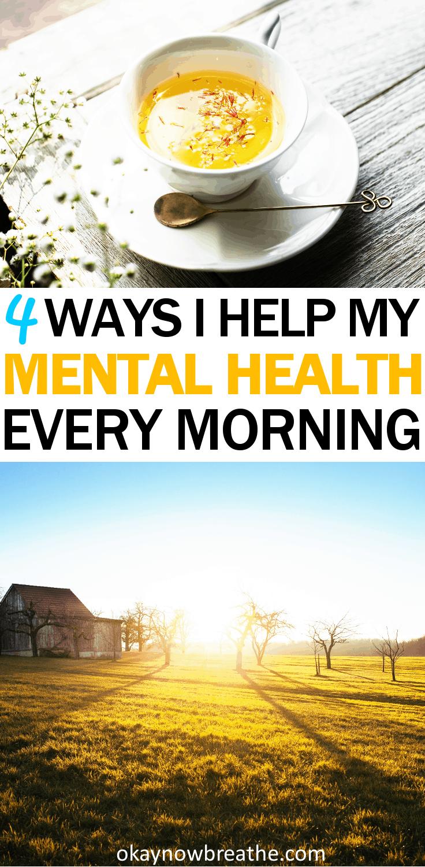4 Ways I Help My Mental Health Every Morning