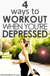 Female with blonde hair in a ponytail and white sports bra, black leggings, and black Nike shoes stretching. Text says 4 Ways to Workout When You're Depressed
