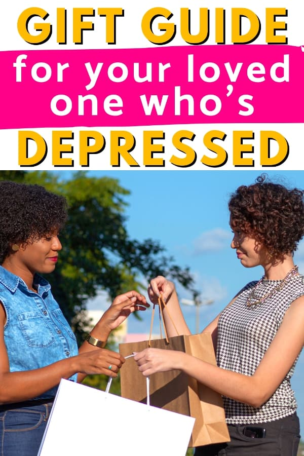 Two females exchanging gift bags. Text says gift guide for your loved one who's depressed