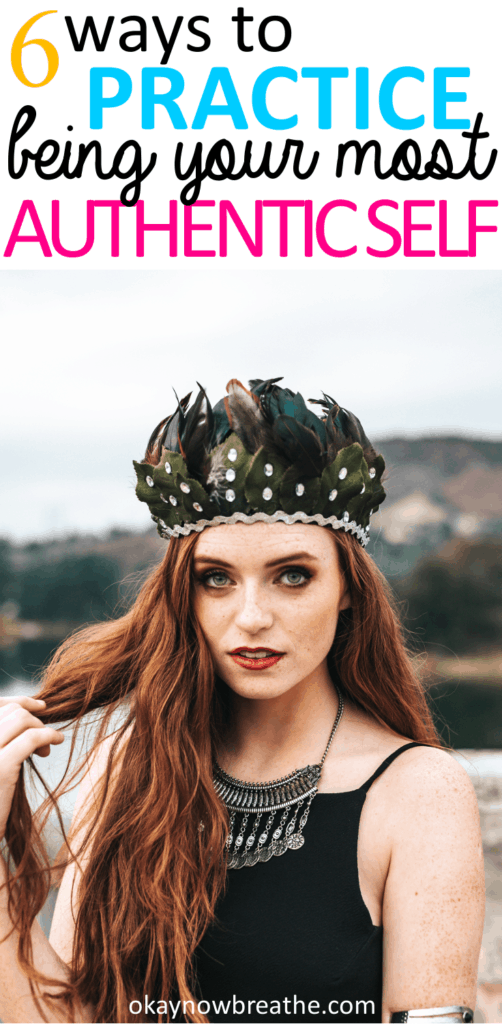 Redhead female with a crown hat on. Words say 6 ways to practice being your most authentic self
