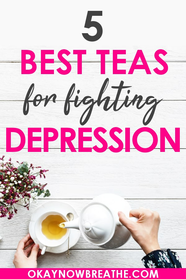 A teapot being poured into a white mug. Text says 5 Best Teas for Fighting Depression