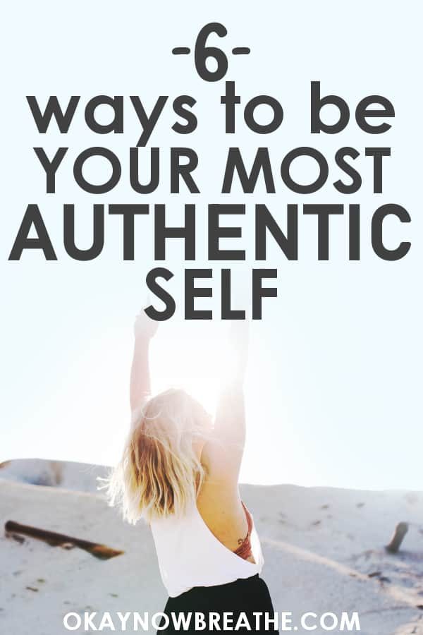 Female with a white tank top and blonde hair raising arms above her head. Words say 6 ways to be your most authentic self