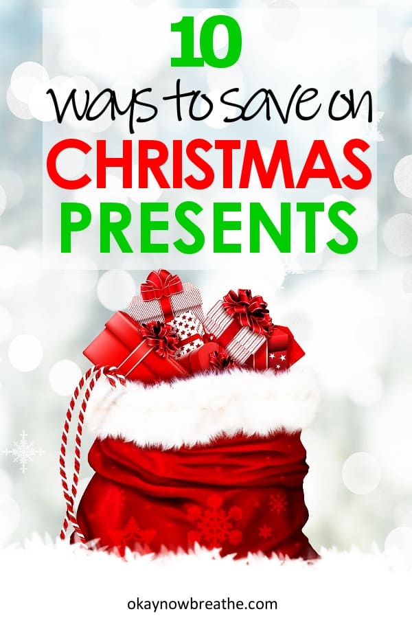 A red bag fills with wrapped Christmas presents on a gray and white background with the words 10 Ways to Save on Christmas Presents