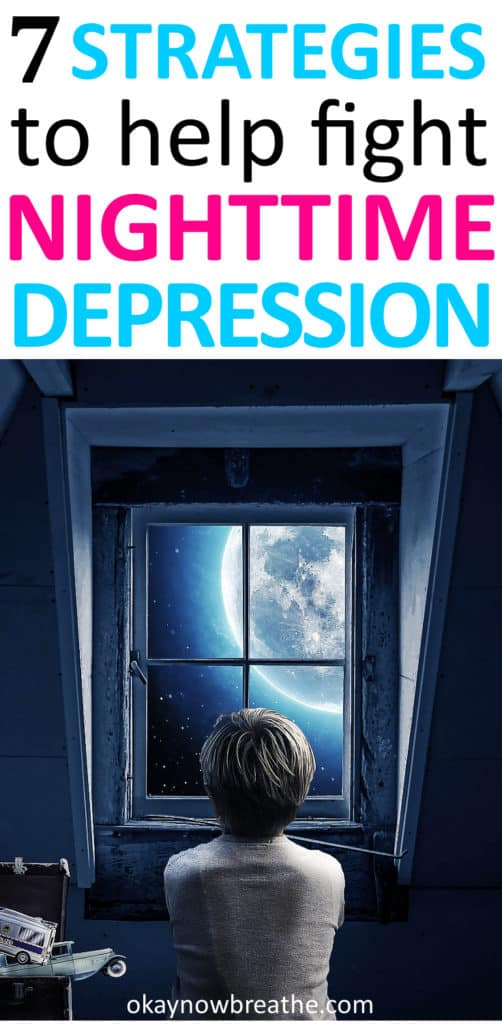 7 Strategies to Help Fight Nighttime Depression overlay on boy looking out the window at the moon