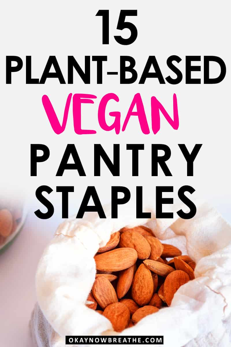 Bag of raw almonds. Text overlay says 15 Plant-Based Vegan Pantry Staples
