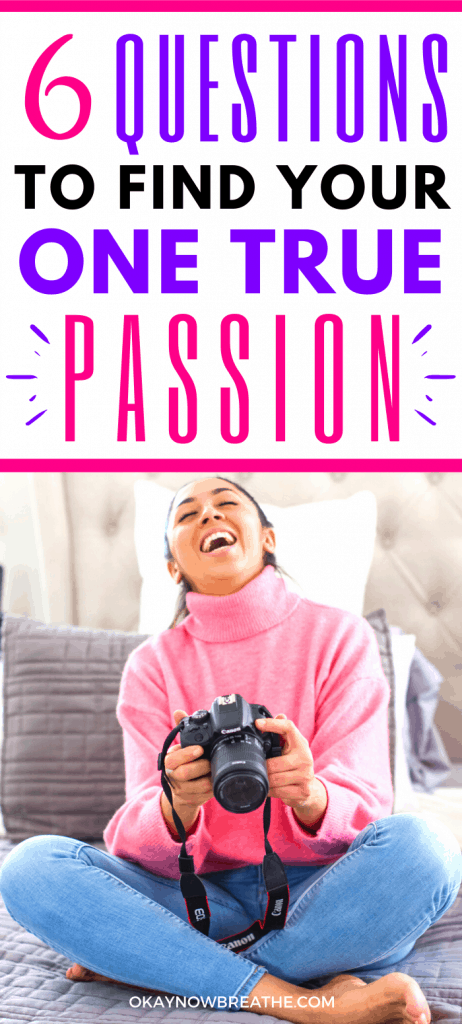 Female laughing while holding a digital camera. Text reads 6 Questions to Find Your One True Passion