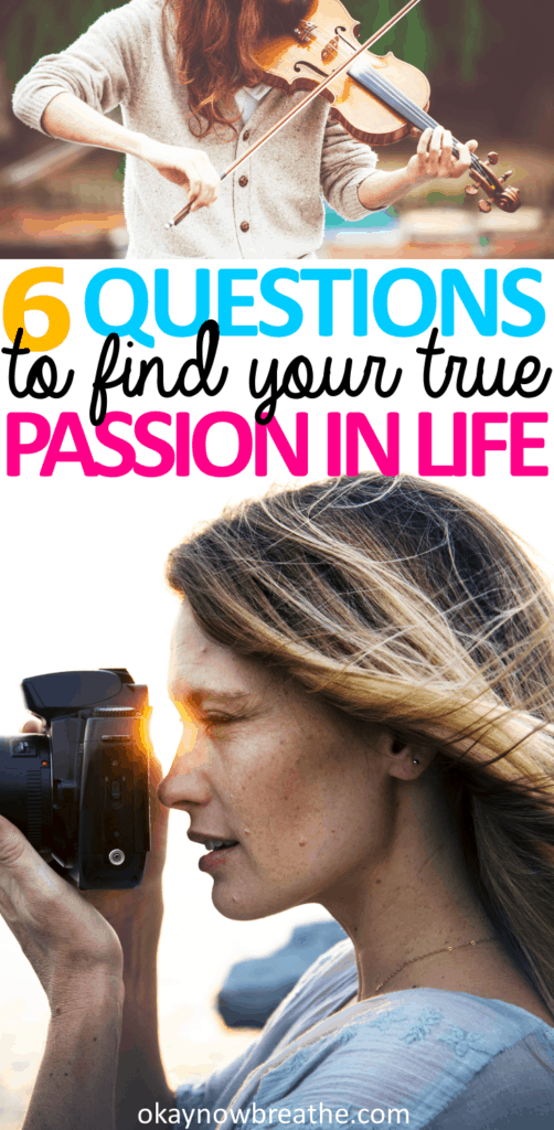Female looking into camera and another one playing the violin. Text reads 6 Questions to Find Your True Passion in Life