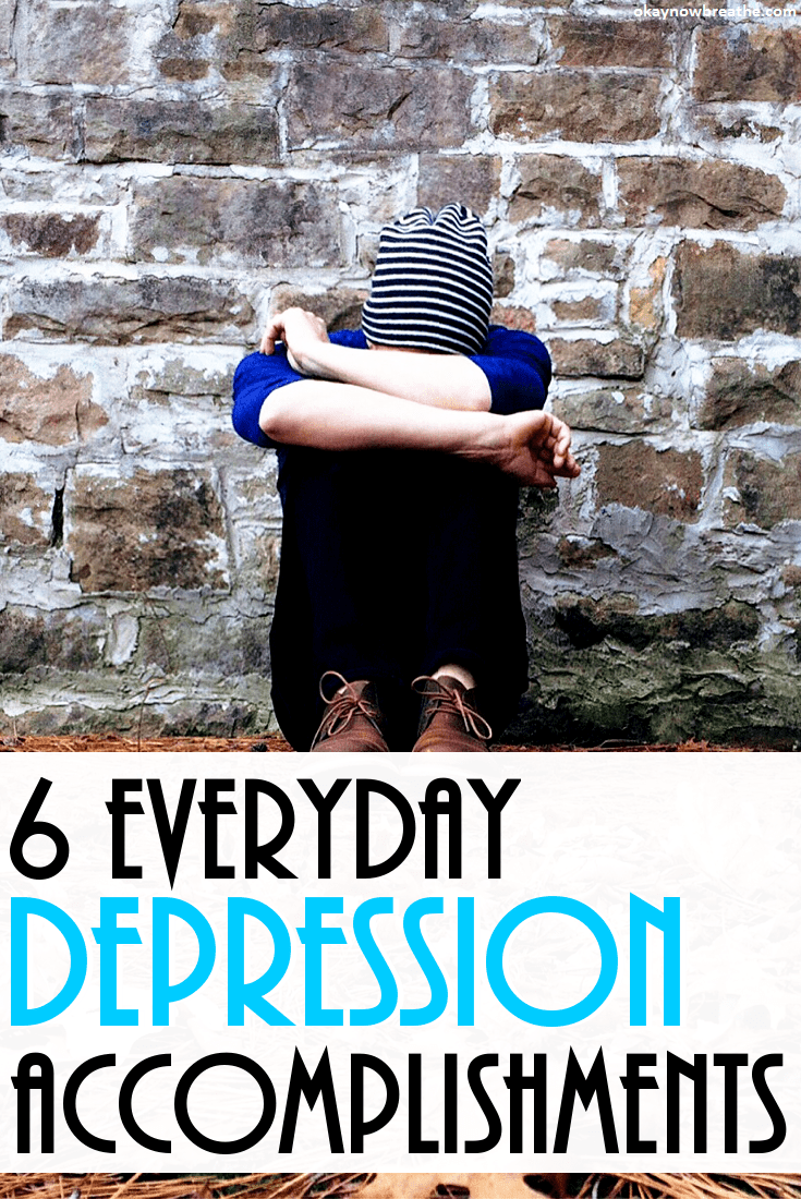 6 Everyday Accomplishments With My Depression