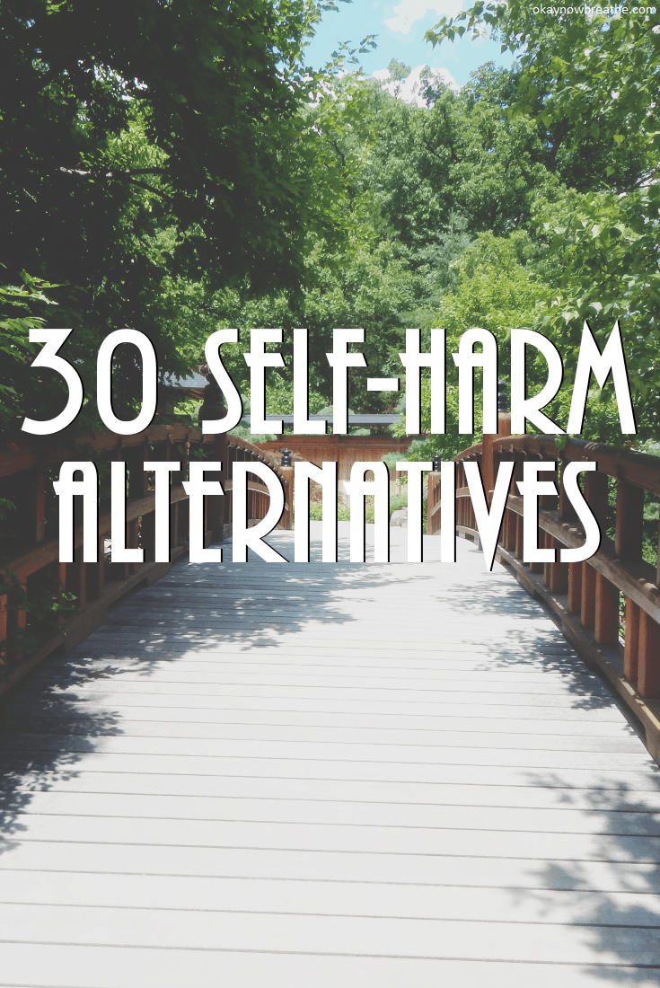 30 Healthy Alternatives for When You Want to Self-Harm