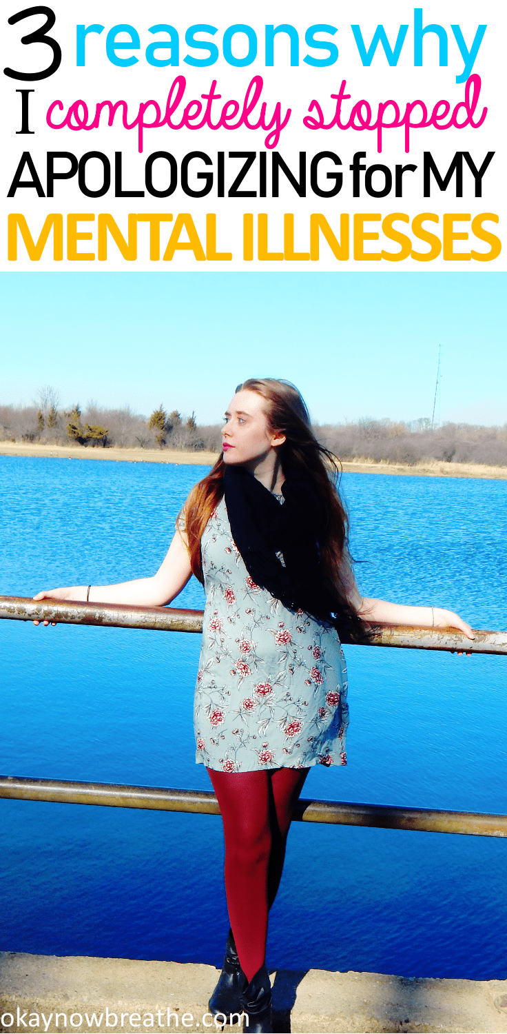 Why I Completely Stopped Apologizing for My Mental Illnesses