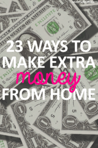 23 Ways to Make Extra Money Each Month from Home
