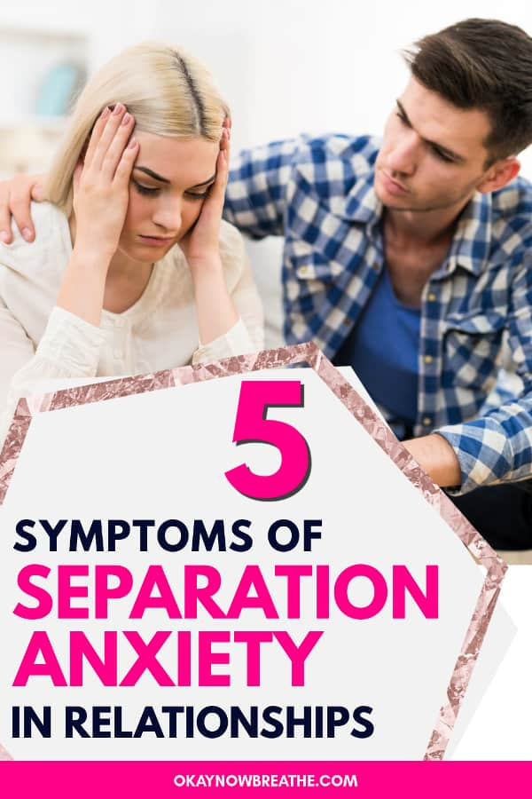 Male partner comforting female partner. Title text says 5 symptoms of separation anxiety in relationships