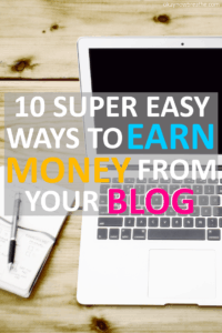 10 Super Easy Ways to Earn Money From Your Blog