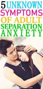 Couple embracing. Text says 5 unknown symptoms of adult separation anxiety