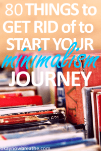 80 Things to Get Rid of Right Now to Start Your Minimalism Journey