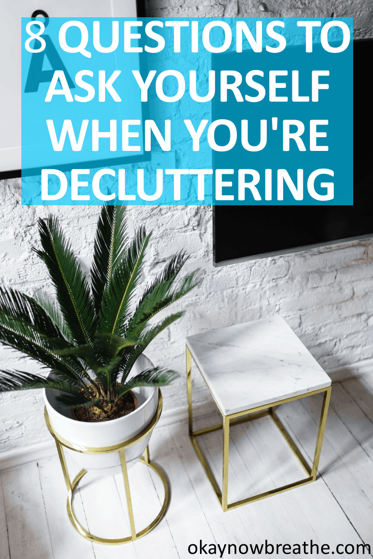 8 Questions to Ask Yourself When You're Decluttering Your Home