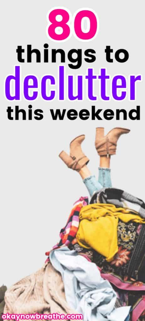Pile of clothes on the floor with legs in light brown heel booties sticking up out of it. Text reads 80 things to declutter this weekend