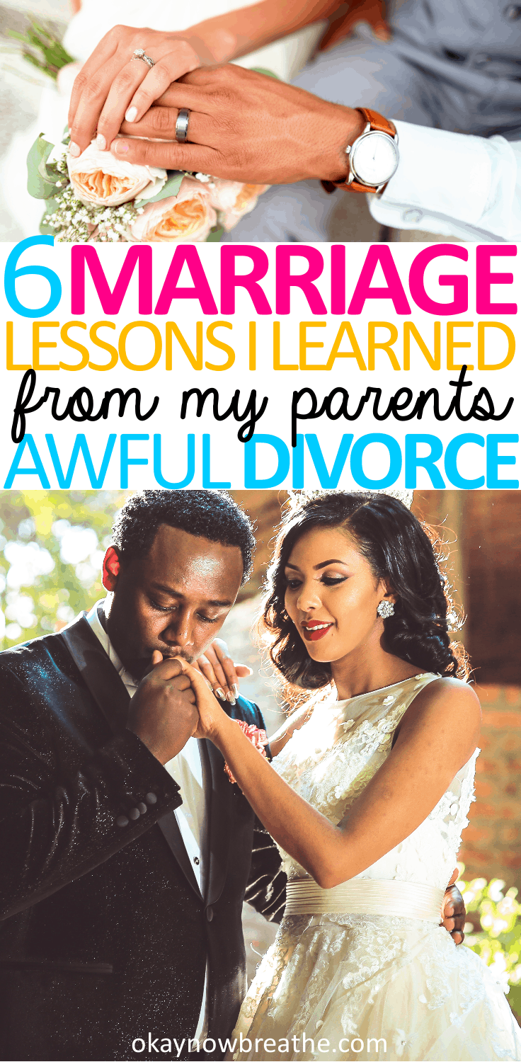 Looking back at my parents' marriage, both my parents failed to make their marriage work. Here are 6 marriage lessons I learned from my parents divorce.