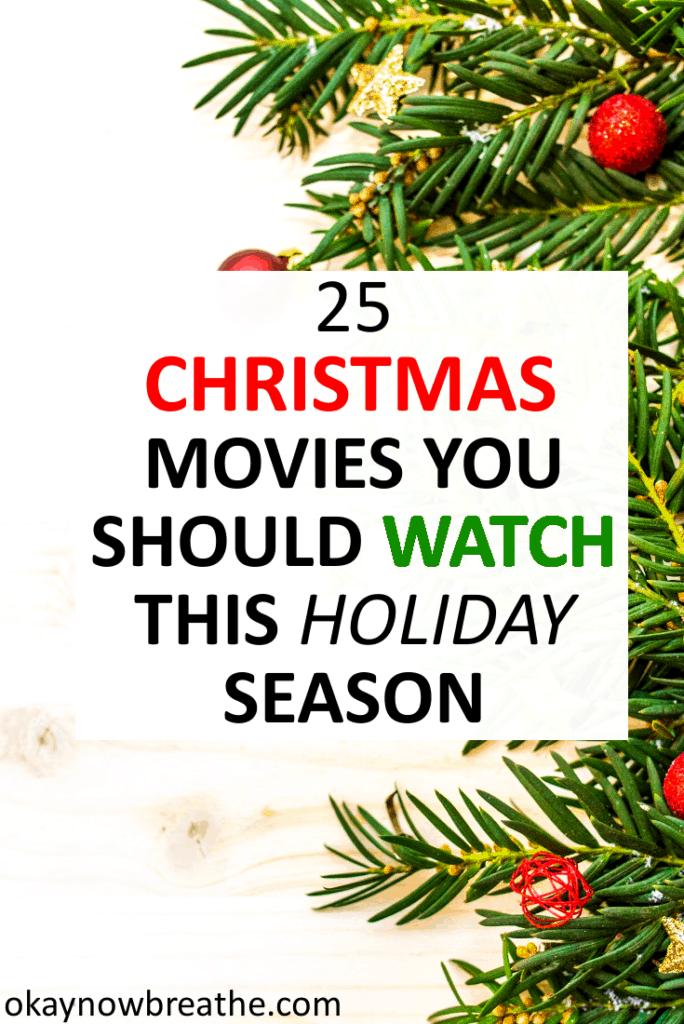 Text says 25 Christmas Movies You Should Be Watching This Holiday Season with green pine needles and red berries in the background