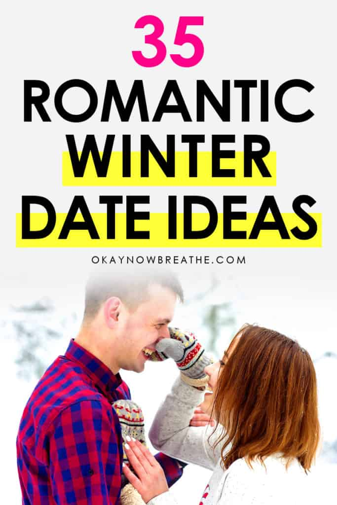 Couple being playful in the snow. Female smiling at grabbing partner's nose with her mittens. Text says 35 Romantic Winter Date Ideas