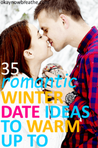 Couple kisses in the snow with hand touching. Text overlay says 35 romantic winter date ideas to warm up to