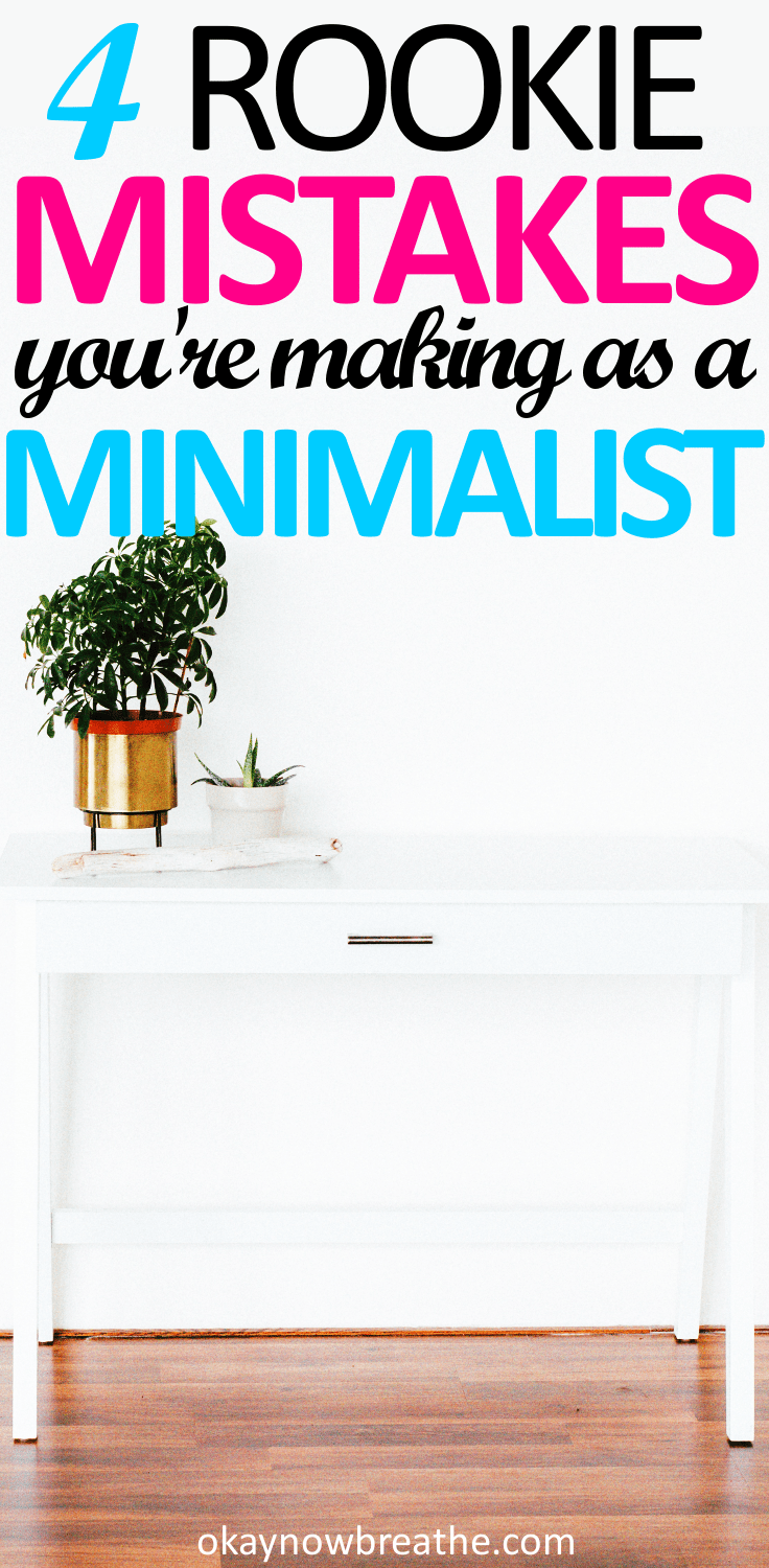 4 Rookie Mistakes You're Making as a Beginner Minimalist