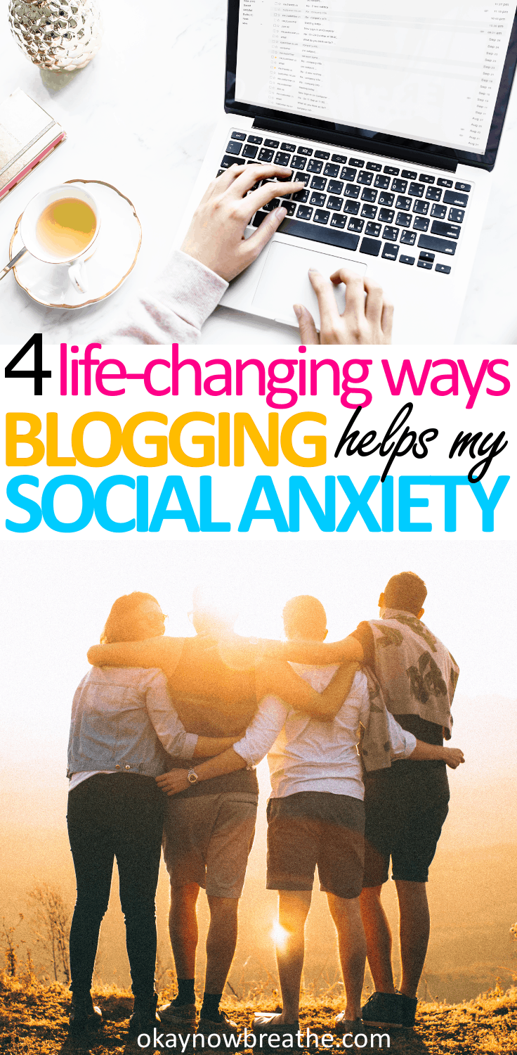 4 Life-Changing Ways Blogging Has Improved My Social Anxiety