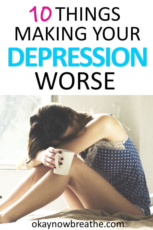 Female with mug and no pants sitting on floor with head on knees. Title text reads 10 things making your depression worse