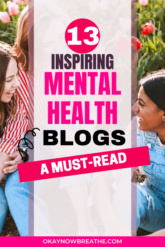 3 female friends laughing in a field of tulips. Text overlay says 13 inspiring mental health blogs. a must read