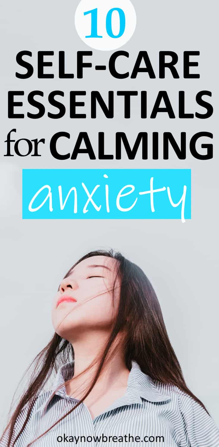 10 Self-Care Essentials for Calming Your Anxiety