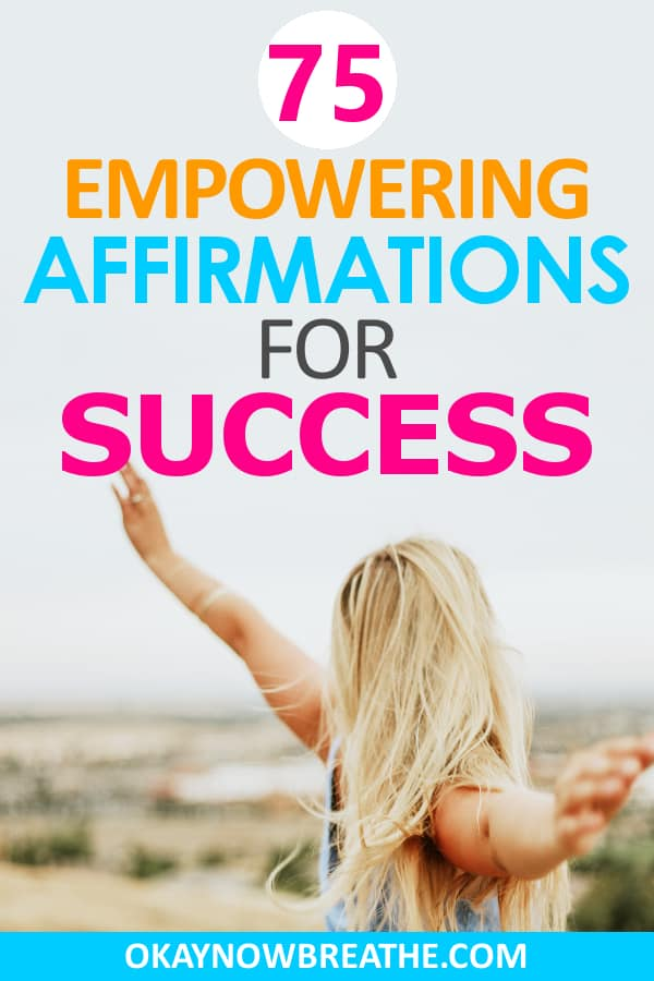 Blonde female with arms straight out with back facing the camera. Text says 75 empowering affirmations for success