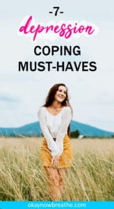 Do you have a hard time figuring out effective ways to cope with your depression? Find out 7 must-haves for coping with depression in this post.