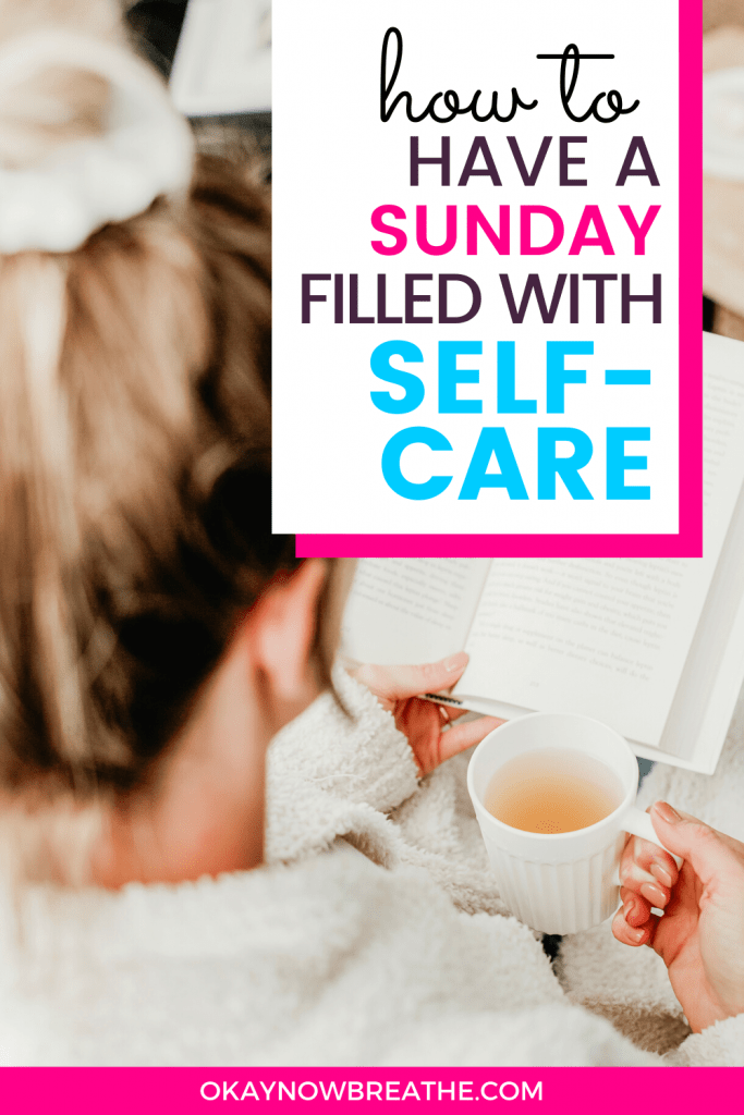 Blonde female facing away from camera with a book and a cup of tea. Text overlay says how to have a Sunday filled with self-care.