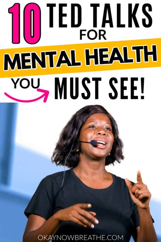 Female speaker on stage. Title text says 10 TED Talks for Mental Health You Mush Watch