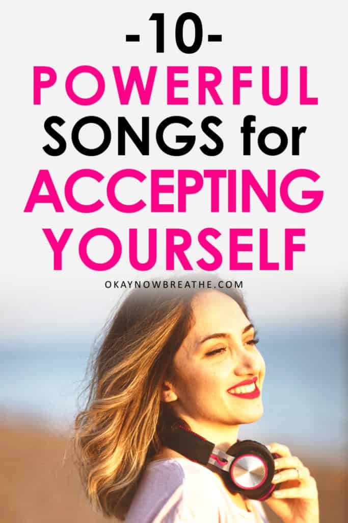 Female smiling with headphones around neck. Title text says 10 Powerful Songs for Accepting Yourself