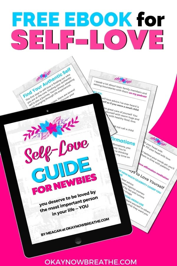 A mockup of an iPad with Self-Love Guide for Newbies - you deserve to be loved by the most important person in your life - YOU. Three pages from PDF displayed in the back of it. Title says free ebook for self-love - okaynowbreathe.com